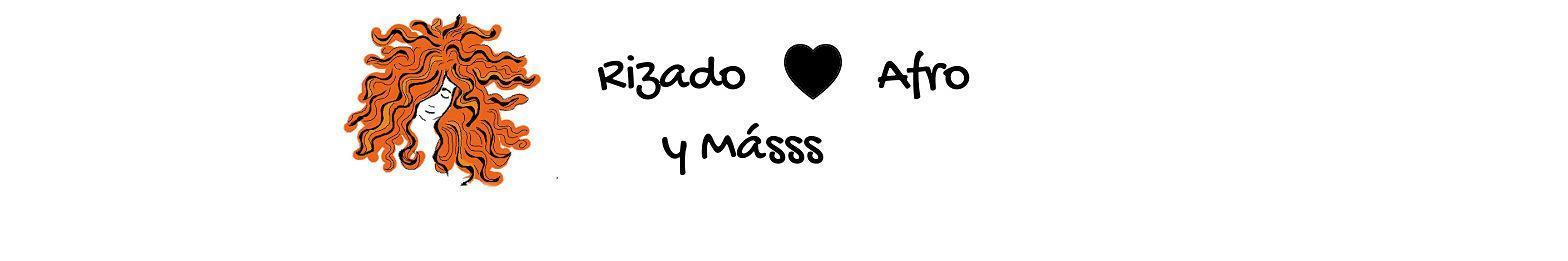 Rizado ...Afro......y mássss